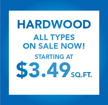 Hardwood On Sale!  All types starting at $3.49 sq.ft.
